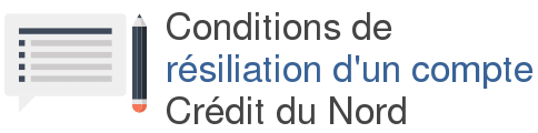 conditions resiliation compte credit du nord