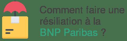 proceder resiliation bnp