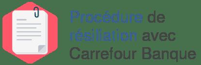 procedure resiliation carrefour banque