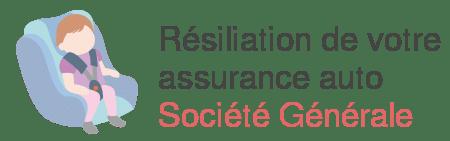 resiliation assurance auto societe generale