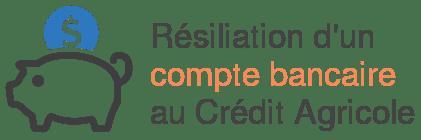 resiliation compte bancaire credit agricole