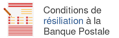 condition resiliation banque postale