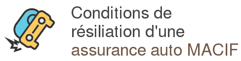 conditions resiliation assurance auto macif