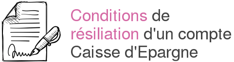 conditions resiliation compte caisse depargne