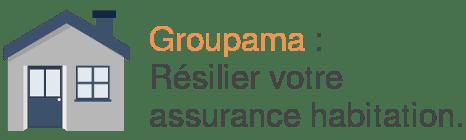 groupama resilier assurance habitation
