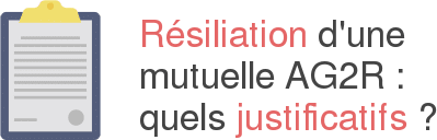 justificatifs resiliation mutuelle ag2r