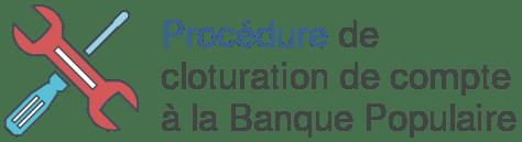 procedure cloturation compte banque populaire