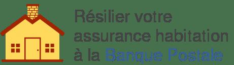 resilier assurance habitation banque postale