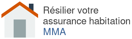 resilier assurance habitation mma