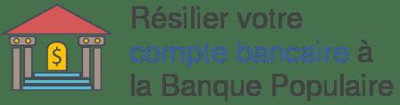 resilier compte bancaire banque populaire