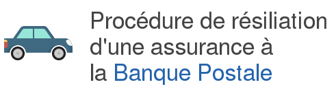 procedure resiliation assurance banque postale