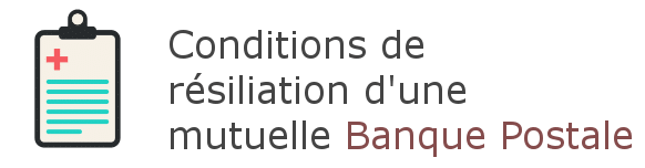 condition resiliation mutuelle banque postale