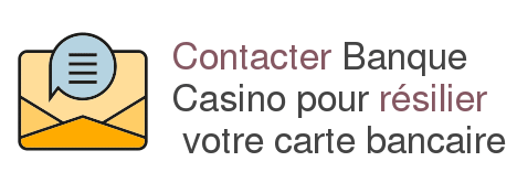 contact banque casino resilier carte