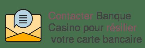 contact banque casino resilier carte
