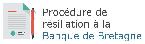 procedure resiliation banque de bretagne
