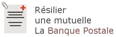 resilier mutuelle banque postale