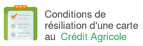 condition resiliation carte credit agricole