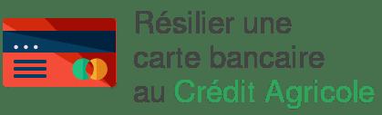 resilier carte bancaire credit agricole