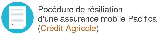 procedure resiliation assurance mobile credit agricole pacifica