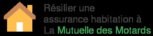 resilier assurance habitation mutuelle motards