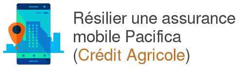 resilier assurance mobile credit agricole pacifica