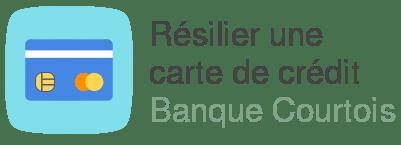 resilier carte credit banque courtois