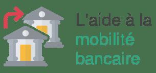 aide mobilite bancaire