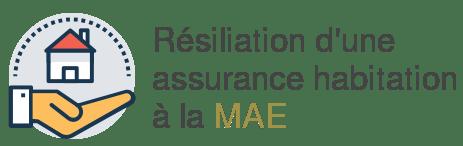 resiliation assurance habitation mae