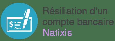resiliation compte natixis