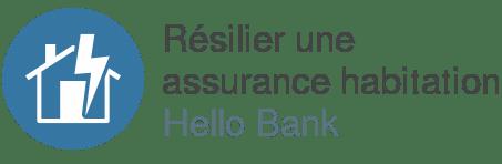 resilier assurance habitation hello bank