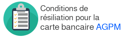 conditions résiliation carte agpm