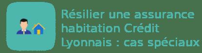 résilier assurance habitation crédit lyonnais cas