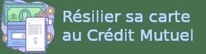 résilier carte crédit mutuel