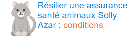 résilier animaux solly azar conditions