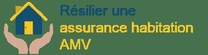 résilier assurance habitation AMV