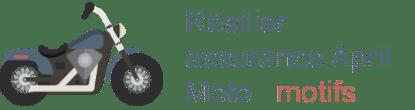 assurance April Moto motifs de résiliation