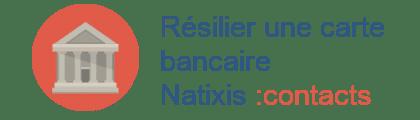 résilier carte bancaire natixis contacts