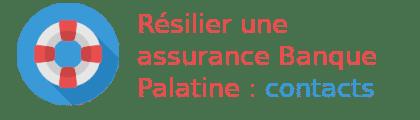résilier assurance banque palatine contacts