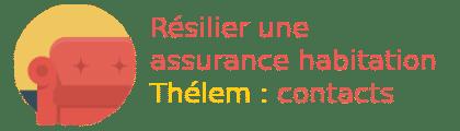 résilier assurance habitation thélem contact