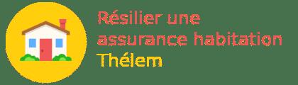 résilier assurance habitation thélem