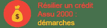 résilier crédit assu 2000 démarches