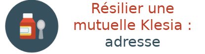 résilier mutuelle klésia adresse