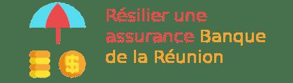 résilier assurance banque de la réunion