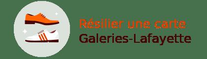 résilier carte Galeries Lafayette