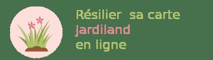 résilier carte jardiland en ligne