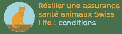 résilier assurance santé animaux swiss life conditions