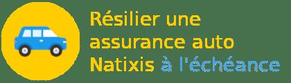 résilier assurance auto natixis à l'échéance