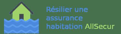 résiliation assurance habitation allsecur