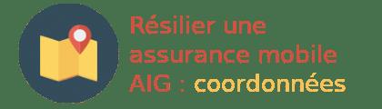 résilier assurance mobile aig coordonnées