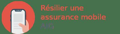 résilier assurance mobile aig